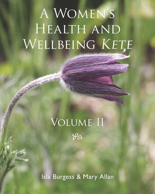 A Women's Health and Wellbeing Kete: Volume II